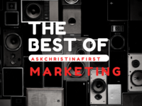 The Best of Ask Christina First: Marketing