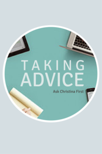 Today: Taking Advice on Ask Christina First