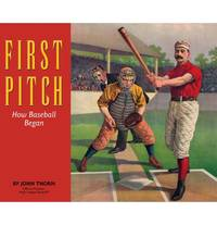 First Pitch: How Baseball Began Shoreline Publishing