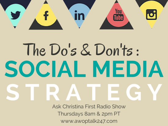 Today: The Do's and Don'ts of Social Media Strategy