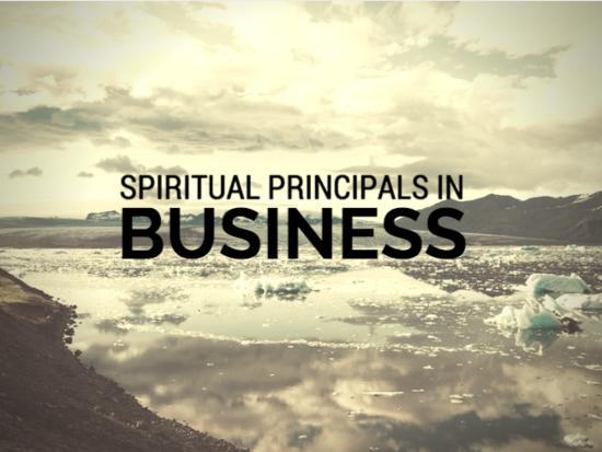 Spiritual Principles in Business