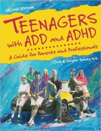 Teenagers with ADD and ADHD, A Guide for Parents and Professionals