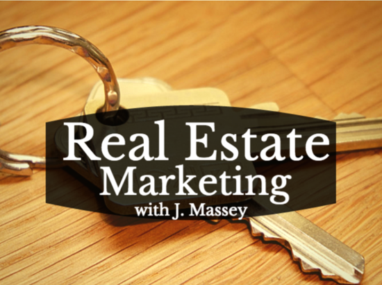 Today: Real Estate Marketing with J. Massey