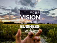 Your Vision & Your Business. Yes, It Matters!