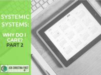 Systemic Systems: Why Do I Care Part 2