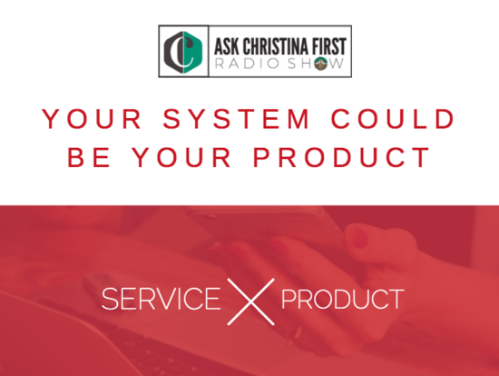 Your System Could Be Your Products