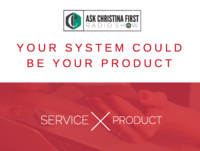 Your System Could Be Your Product