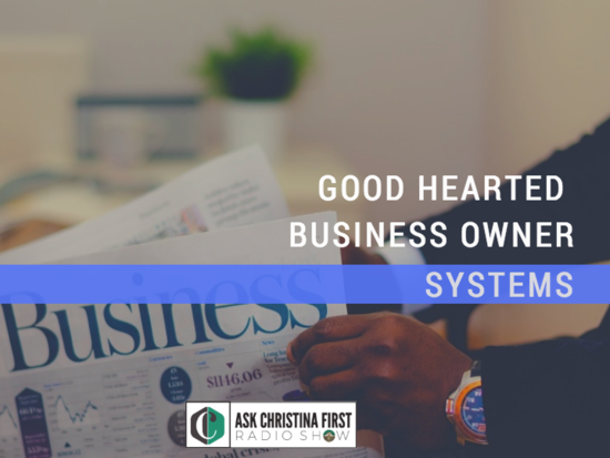 Good-Hearted Business Owner: Systems
