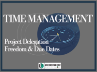 Time Management: Project Delegation, Freedom, and Due Dates