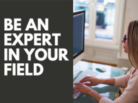 Be An Expert In Your Field