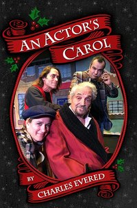 An Actor's Carol Charles Evered