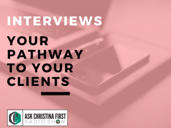 Interviews- Your Pathway to your Clients