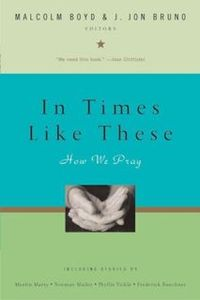 In Times Like These: How We Pray