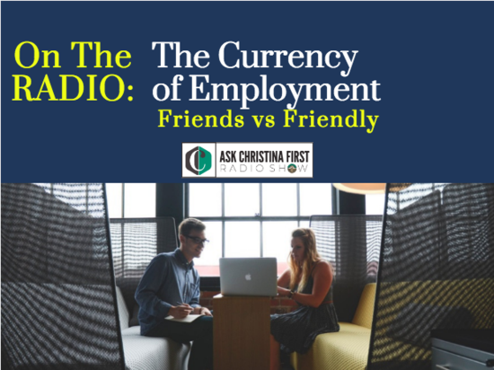 The Currency of Employment: Friends vs Friendly