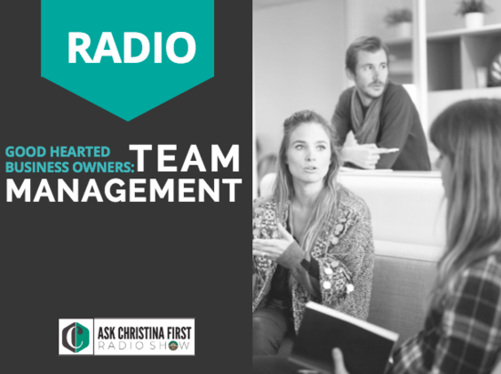 Radio: The Goodhearted Business Owner and Team Management