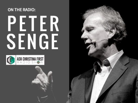 Radio: Peter Senge on Systemic Systems