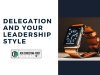 Delegation and Your Leadership Style
