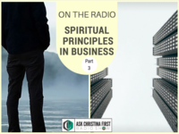 On The Radio: Spiritual Principles in Business | Part 3