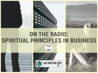 On The Radio: Spiritual Principles in Business- Customer Service  | Part 4&5