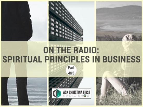 Spiritual Principles in Business  | Part 4&5