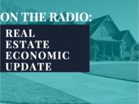Radio: Real Estate Economic Update