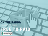 On the Radio: Converting People to Paid Clients and Customers