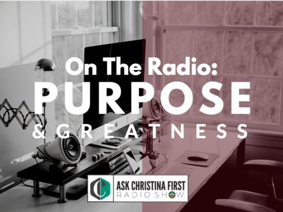 Your Purpose & Being Great