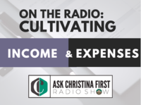 Radio: Cultivating Income & Expenses