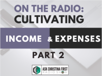 Radio: Cultivating Income & Expenses Pt. 2