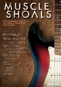 Muscle Shoals - Magnolia Pictures - 2013