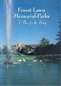 Forest Lawn Memorial-Parks: A Place for the Living