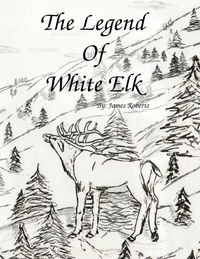 The Legend of White Elk