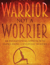 Warrior Not A Worrier