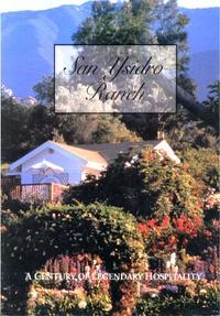 San Ysidro Ranch: A Century of Legendary Hospitality