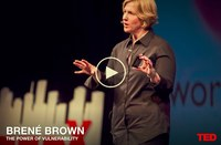 Brene Brown: TED TALK on Vulnerability