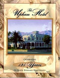 The Upham Hotel: Celebrating 125 Years of Santa Barbara Hospitality