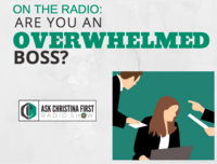Radio: Are You An Overwhelmed Boss?