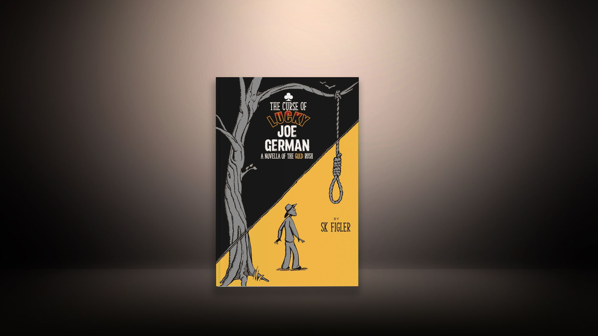 The Curse of Lucky Joe German by Stephen K Figler