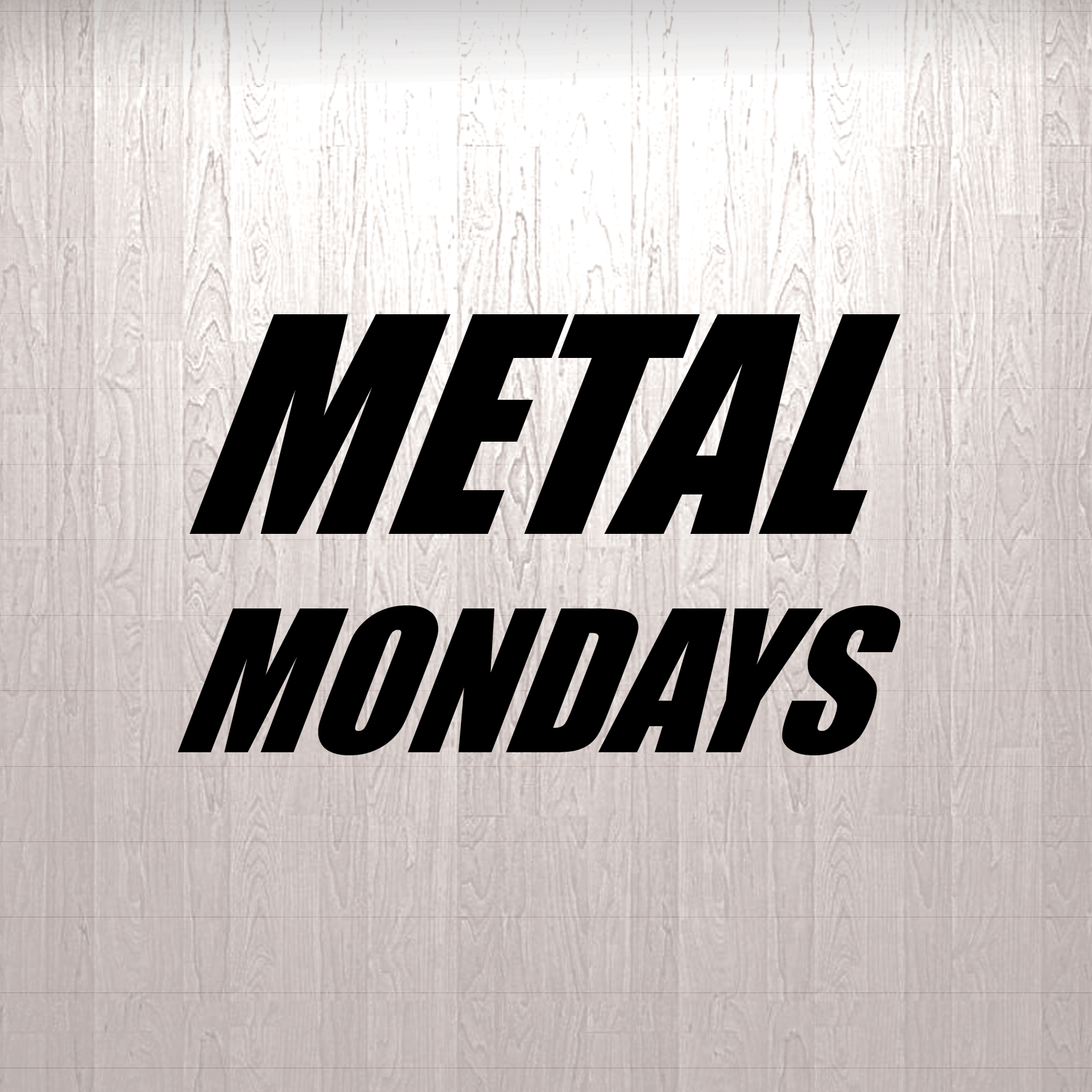 Metal Mondays 9:00 PM - Close