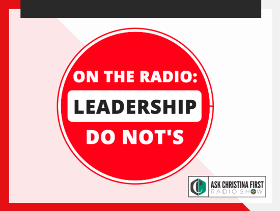 On the Radio: Leadership Not To Do's