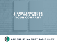 Two Cornerstones That Will Break Your Company