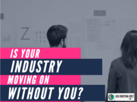 Is Your Industry Moving On Without You?