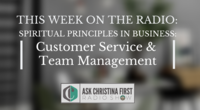 Radio: Spiritual Principles in Business Customer Service & Team Management