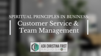 Spiritual Principles in Business Customer Service & Team Management