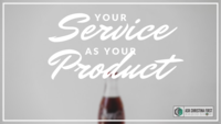 Your Service as Your Product