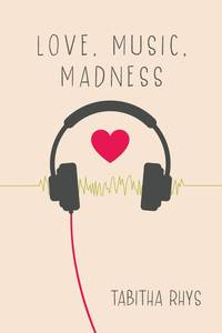 Love, Music, Madness
