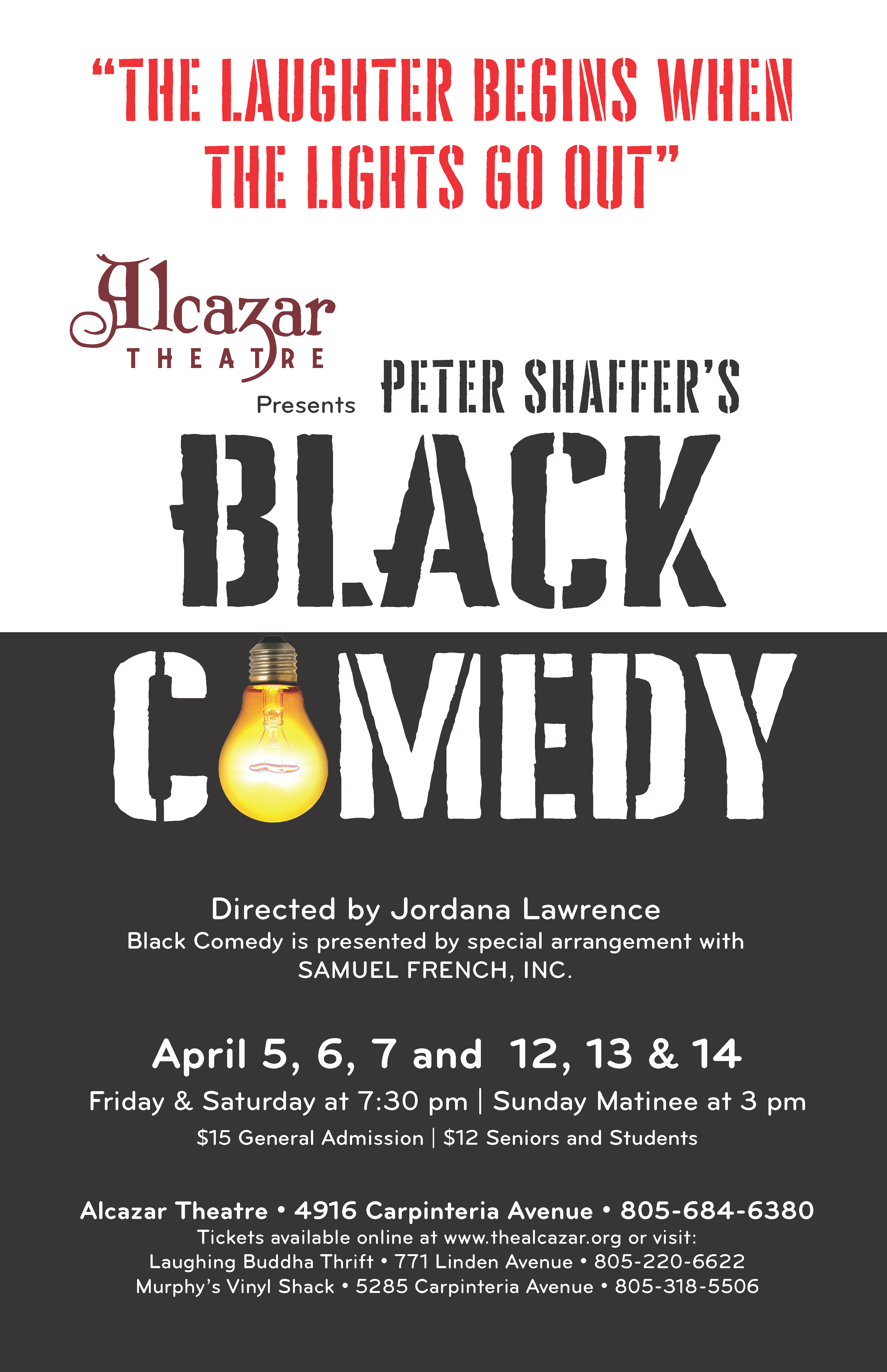 Black Comedy  (Opening Weekend) April 5  - 7