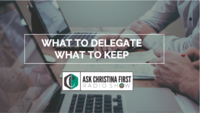 What to Delegate & What to Keep