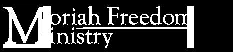Moriah Freedom Ministry