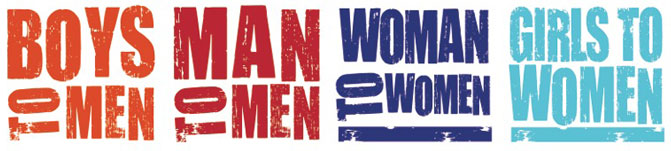 Boys To Men - Man to Men - Woman to Women - Girls to Women